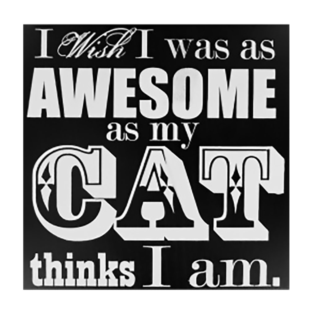 Shop72 - Black and White Wooden Cat Sign I Wish I was As Awesome As My Cat Thinks I Am Pet Signs for Pet Lovers Distressed Vintage Cat Sign