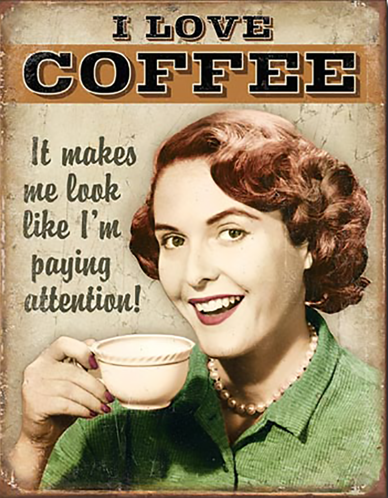 Shop72- Tin Signs Coffee - Paying Attention Retro Tin Sign Vintage Tin Signs