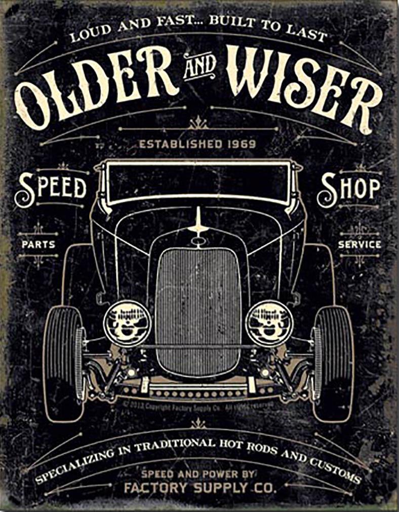 Shop72 - Older & Wiser - 30's Rod Tin Sign Retro Vintage Distrssed - with Sticky Stripes No Damage to Walls