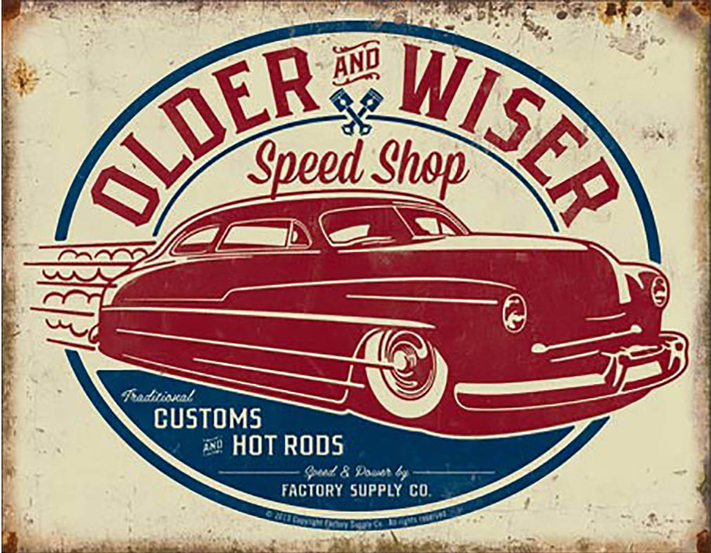Shop72 - Older & Wiser - 50's Rod Tin Sign Retro Vintage Distrssed - with Sticky Stripes No Damage to Walls