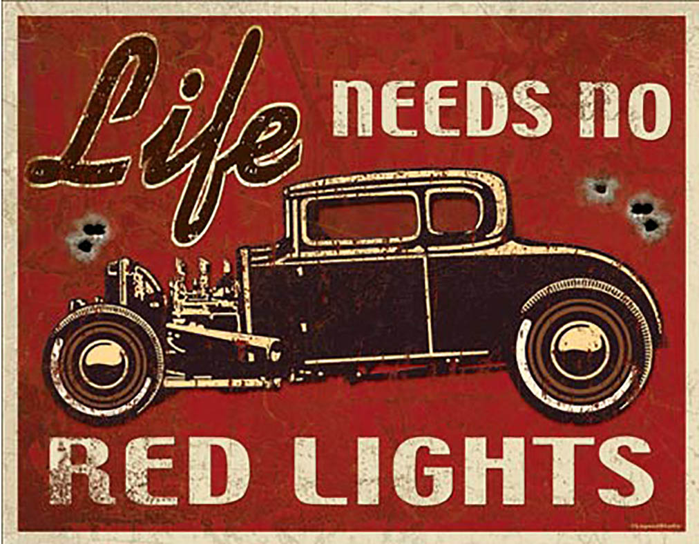 Shop72 - Life Needs No Red Light Tin Sign Retro Vintage Distrssed - with Sticky Stripes No Damage to Walls