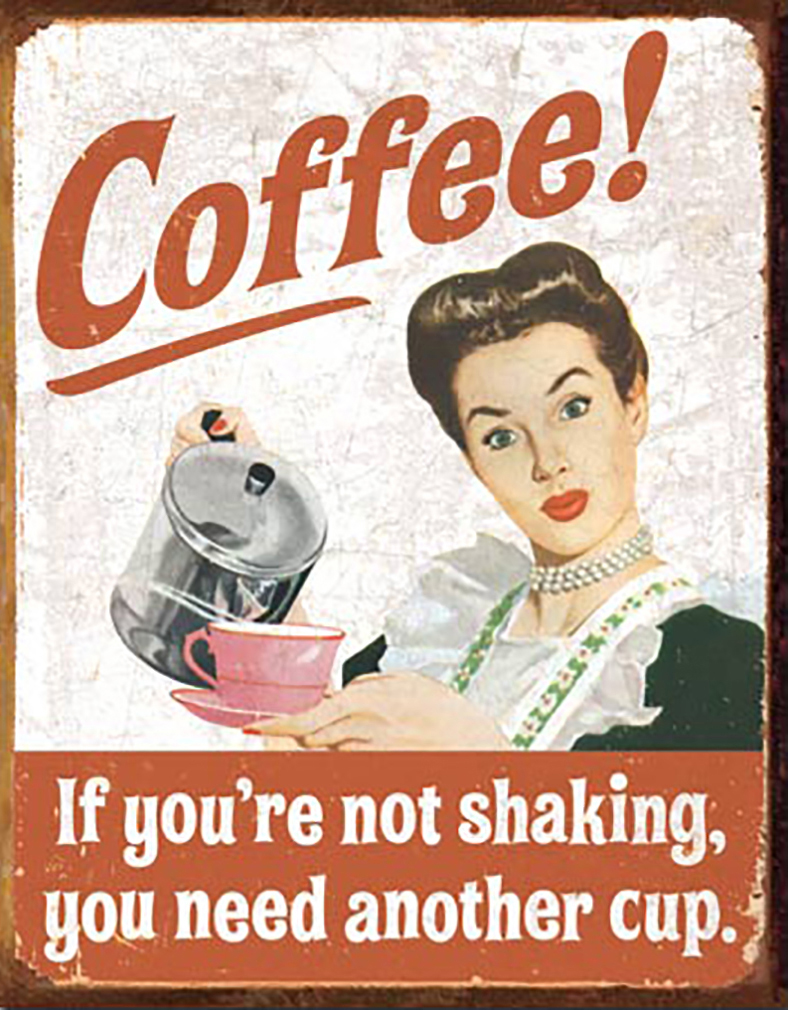 Shop72 - Tin Sign Humorous Sarcasm Funny Vintage Tin Sign Need More Coffee If Not Shaking
