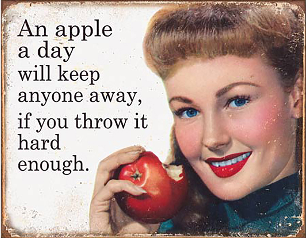 Shop72 - Tin Sign Humorous Sarcasm Funny Vintage Tin Signs One Apple A Day Will Keep Every One Away