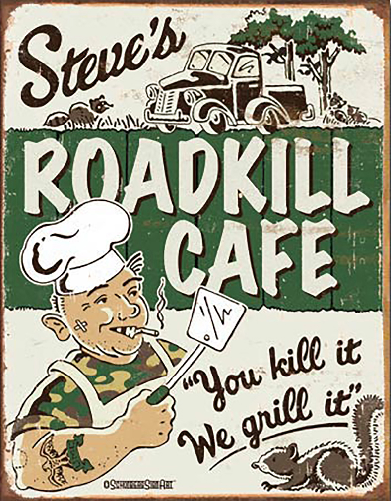 Shop72 - Tin Sign Humorous Sarcasm Funny Vintage Tin Signs for Home Garage Dorm - Roadkill Cafe by Steves