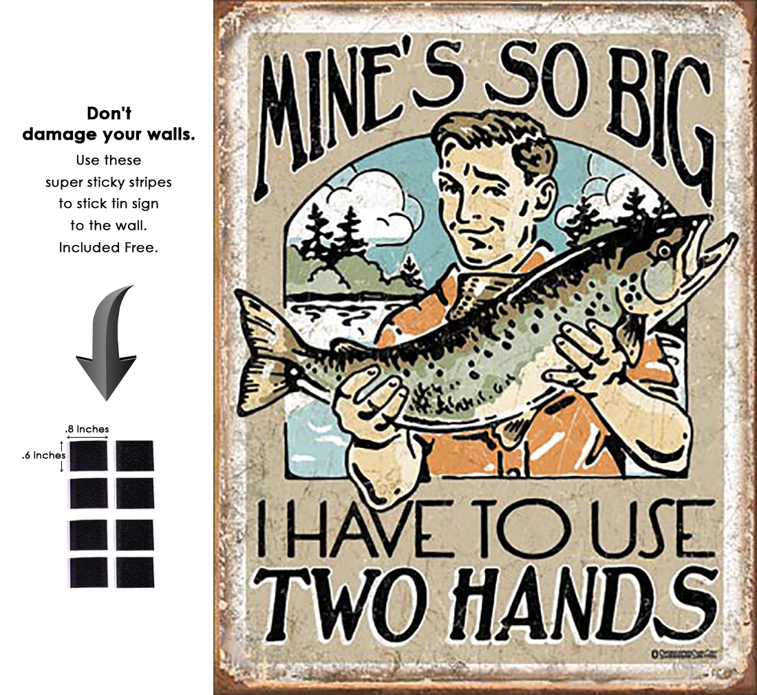 Shop72 - Mine's So Big I Have to Use Two Hands Tin Sign Retro Vintage Distrssed - with Sticky Stripes No Damage to Walls